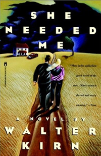 She Needed Me Novel written by Walter Kirn
